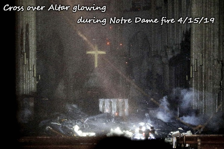 Notre Dame Cross Glowing Over Altar  During Fire 4/15/19 | Cross over Altar glowing during Notre Dame fire 4/15/19 | image tagged in cross,god,notre dame,church,cathedral,fire | made w/ Imgflip meme maker