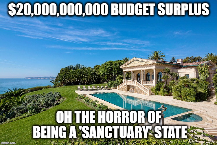 Bankrupt con man, makes fun of states with a better budget than him or any of his supporters states. News at 11 | $20,000,000,000 BUDGET SURPLUS OH THE HORROR OF BEING A 'SANCTUARY' STATE | image tagged in california,sanctuary cities,maga,impeach trump,memes,politics | made w/ Imgflip meme maker