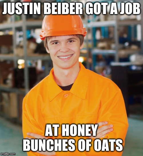 JUSTIN BEIBER GOT A JOB AT HONEY BUNCHES OF OATS | image tagged in justin bieber,honey bunches of oats | made w/ Imgflip meme maker