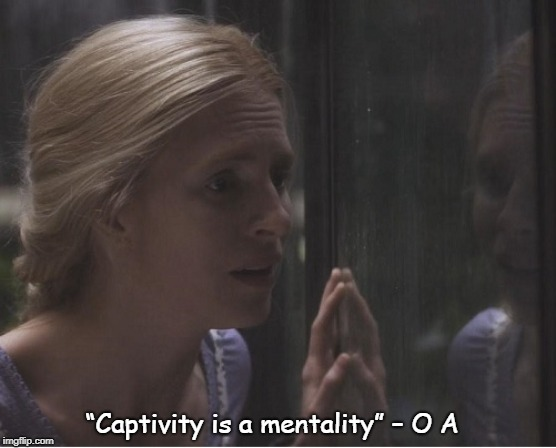 "The O A | ""Captivity is a mentality"" – O A 