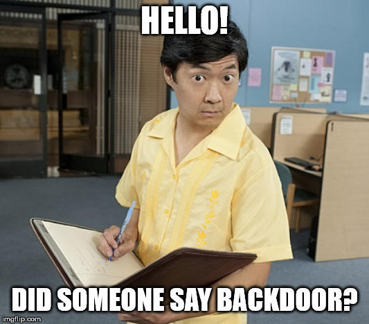 HELLO! DID SOMEONE SAY BACKDOOR? | image tagged in chow hangover | made w/ Imgflip meme maker