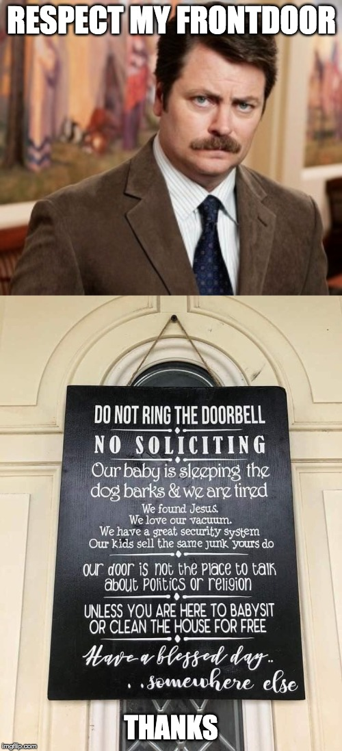 RESPECT MY FRONTDOOR THANKS | image tagged in memes,ron swanson | made w/ Imgflip meme maker