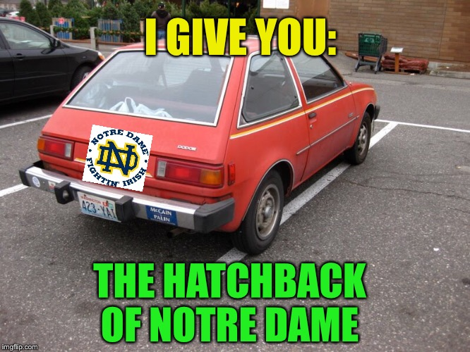 I GIVE YOU: THE HATCHBACK OF NOTRE DAME | made w/ Imgflip meme maker
