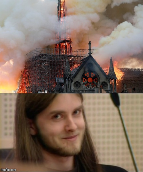 https://youtu.be/82ZgQZmbZuM and https://m.youtube.com/watch?v=k0wQFIHe-u0 | image tagged in memes,notre dame,burn,varg vikernes,powermetalhead,funny | made w/ Imgflip meme maker
