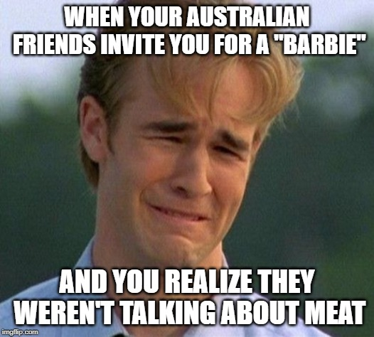 "1990s First World Problems | WHEN YOUR AUSTRALIAN FRIENDS INVITE YOU FOR A ""BARBIE"" AND YOU REALIZE THEY WEREN'T TALKING ABOUT MEAT 