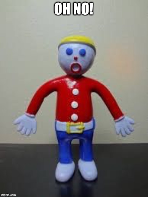 Mr. Bill  | OH NO! | image tagged in mr bill | made w/ Imgflip meme maker