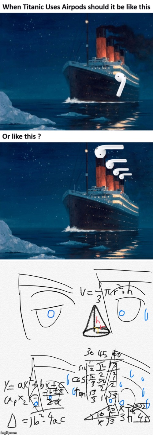 Watch out Titanic — iceberg right ahead! OMG he is wearing AirPods he can't hear us! | image tagged in titanic,titanic sinking,airpods,iceberg,memes | made w/ Imgflip meme maker