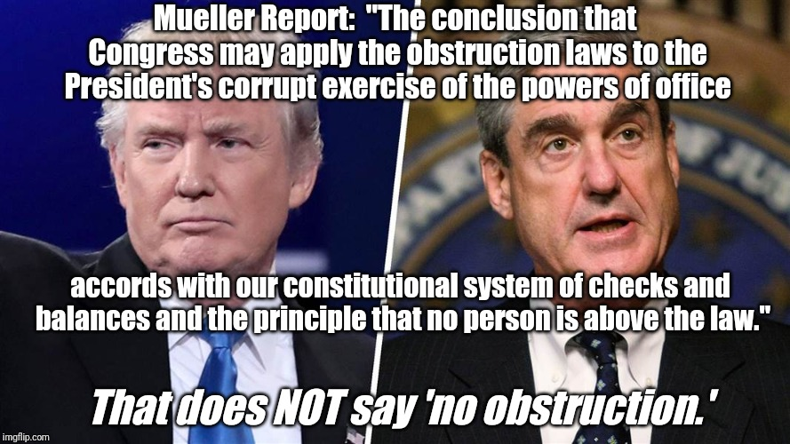 "Trump Mueller | Mueller Report:  ""The conclusion that Congress may apply the obstruction laws to the President's corrupt exercise of the powers of office ac 