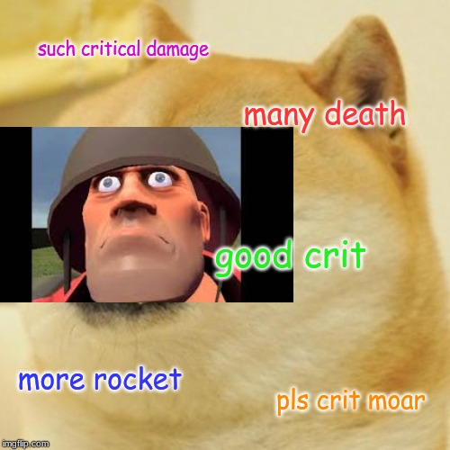 Doge Meme |  such critical damage; many death; good crit; more rocket; pls crit moar | image tagged in memes,doge | made w/ Imgflip meme maker