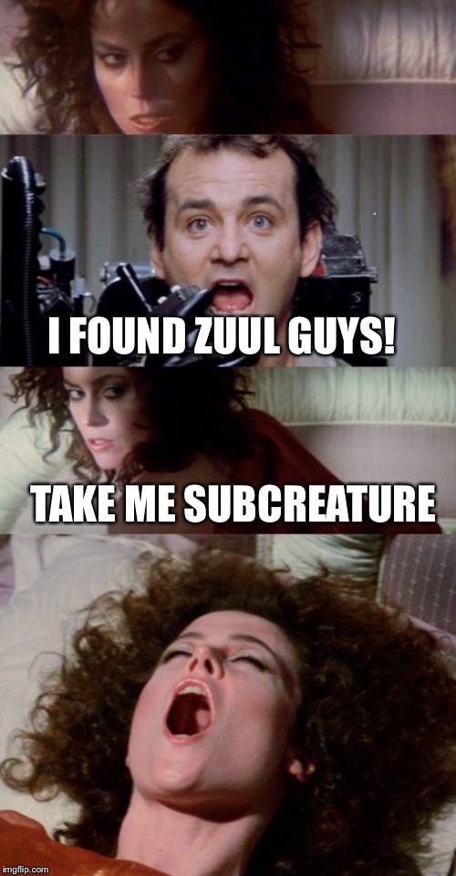 Introducing Zuul X Peter (I have lost it) | I FOUND ZUUL GUYS! TAKE ME SUBCREATURE | image tagged in memes,zuul,ghostbusters,zuul x peter | made w/ Imgflip meme maker