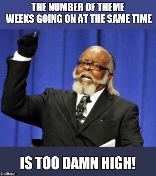 "There's 3 going on right now, that I know of! Imgflip WE NEED MORE DAILY SUBMISSIONS IN THE ""FUN"" STREAM!!!!!!!!!!!! 