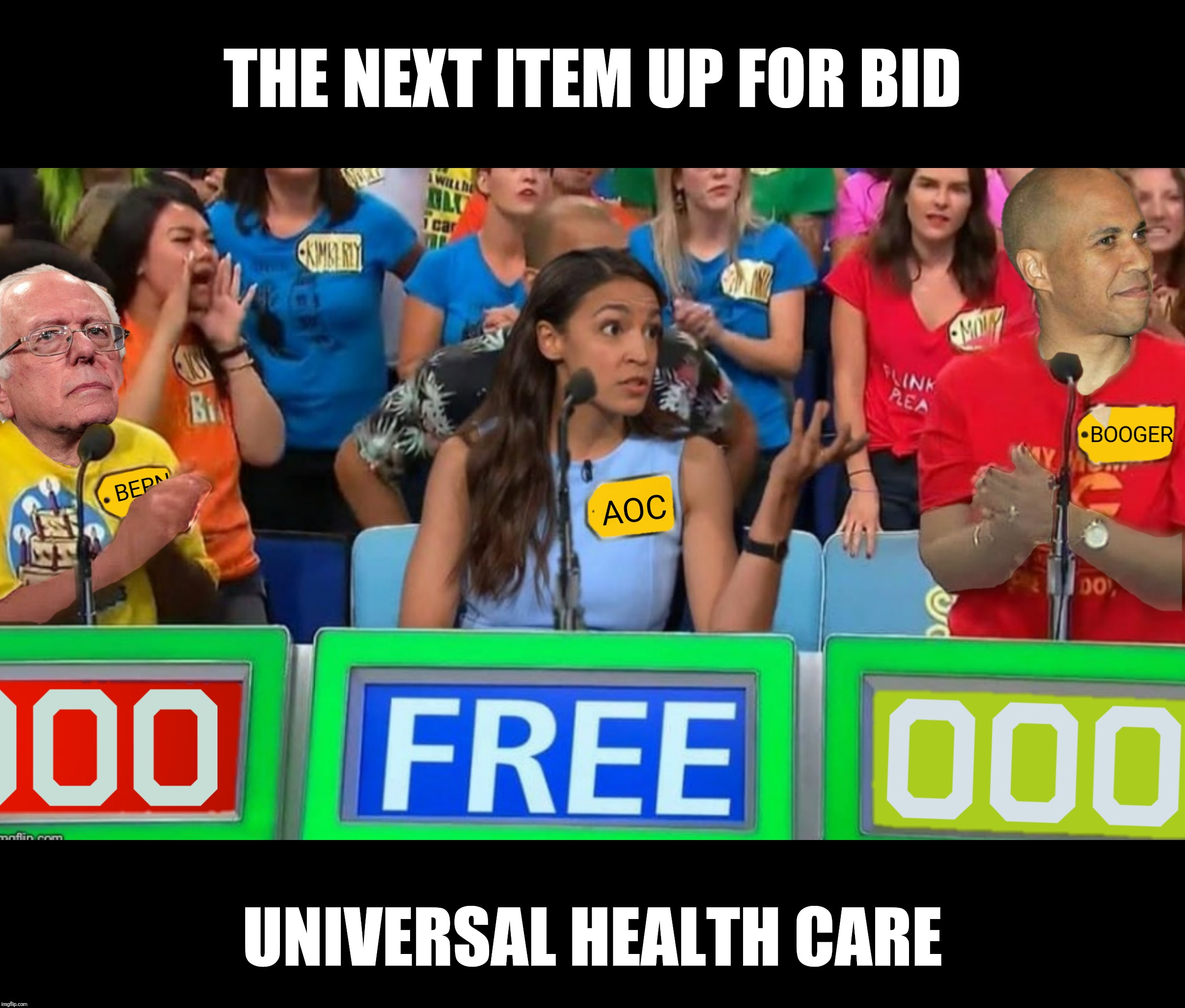 Bad Photoshop Sunday presents:  I'd like to buy a vowel | THE NEXT ITEM UP FOR BID UNIVERSAL HEALTH CARE | image tagged in bad photoshop sunday,bernie sanders,alexandria ocasio-cortez,cory booker,the price is right | made w/ Imgflip meme maker