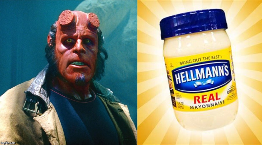 Does Hellboy like Hellmann's ? | image tagged in hellboy,hellmanns,superhero,mayonnaise,memes | made w/ Imgflip meme maker