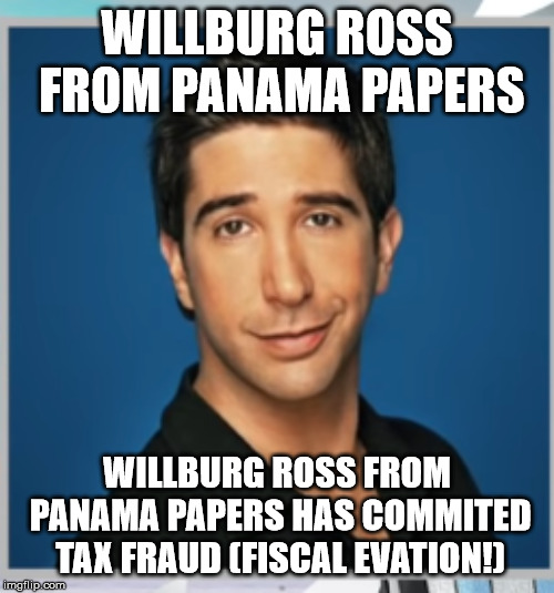 Willburg Ross | WILLBURG ROSS FROM PANAMA PAPERS WILLBURG ROSS FROM PANAMA PAPERS HAS COMMITED TAX FRAUD (FISCAL EVATION!) | image tagged in willburg ross | made w/ Imgflip meme maker