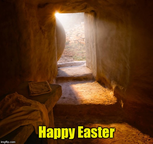 The empty tomb | Happy Easter | image tagged in memes,happy easter,jesus christ,resurrection | made w/ Imgflip meme maker