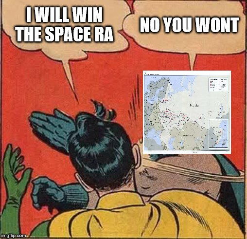 who will win the space race | I WILL WIN THE SPACE RA NO YOU WONT | image tagged in memes,batman slapping robin,politics | made w/ Imgflip meme maker