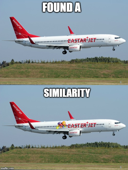 Easter Jet Airlines | FOUND A SIMILARITY | image tagged in easter,eastar jet,boeing 737,similarity | made w/ Imgflip meme maker