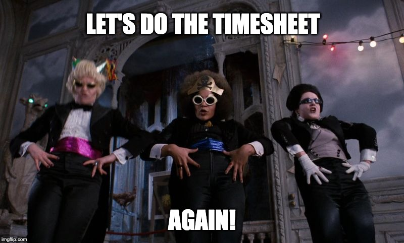 Timewarp Timesheet Reminder |  LET'S DO THE TIMESHEET; AGAIN! | image tagged in timewarp timesheet reminder,timesheet reminder,timesheet meme,rocky horror picture show | made w/ Imgflip meme maker