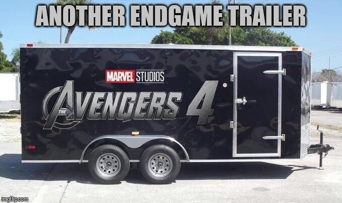 "Can't get enough of those ""Endgame"" trailers 