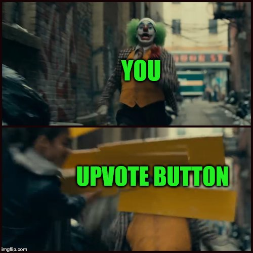 Joker | YOU UPVOTE BUTTON | image tagged in joker | made w/ Imgflip meme maker