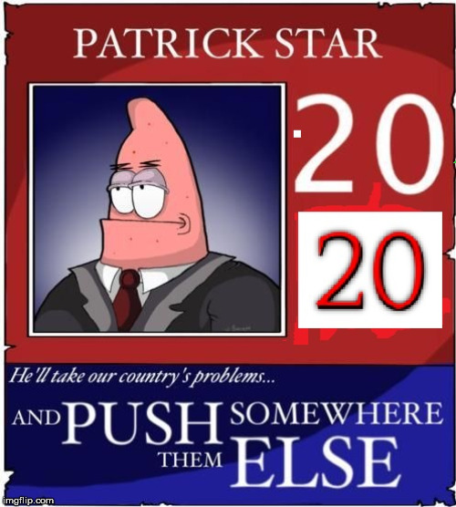 Patrick star for president | image tagged in patrick star,president,funny memes | made w/ Imgflip meme maker