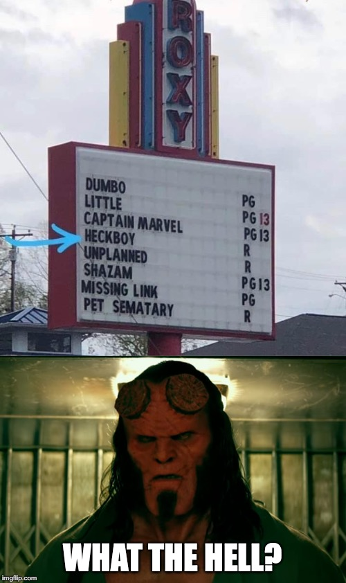 Stupid Signs Week! | WHAT THE HELL? | image tagged in memes,funny,hellboy,stupid signs week,stupid signs,movies | made w/ Imgflip meme maker