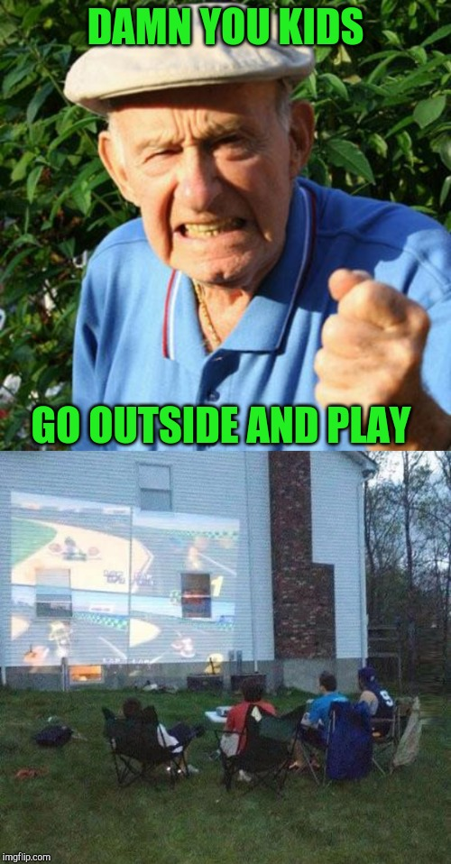 It's warm out, go out and play |  DAMN YOU KIDS; GO OUTSIDE AND PLAY | image tagged in angry old man,play outside,damn kids,pipe_picasso | made w/ Imgflip meme maker