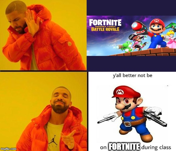 Mario should have an educational picture! | FORTNITE | image tagged in drake meme,mario,fortnite,fortnite meme,drake hotline approves | made w/ Imgflip meme maker