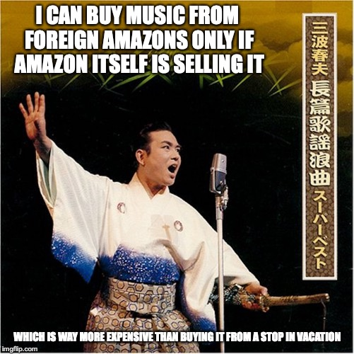 Haruo Minami Kayo-Rokyoku Album | I CAN BUY MUSIC FROM FOREIGN AMAZONS ONLY IF AMAZON ITSELF IS SELLING IT WHICH IS WAY MORE EXPENSIVE THAN BUYING IT FROM A STOP IN VACATION | image tagged in amazon,memes,music,japan,enka,singer | made w/ Imgflip meme maker