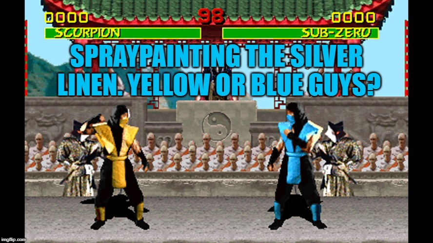 Mortal Kombat 1 SNES | SPRAYPAINTING THE SILVER LINEN. YELLOW OR BLUE GUYS? | image tagged in mortal kombat 1 snes | made w/ Imgflip meme maker