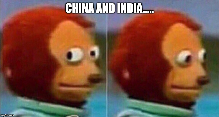 When politicians claim that America is causing global warming | CHINA AND INDIA..... | image tagged in i'm not going to be a part of this,global warming,climate change,monkey business | made w/ Imgflip meme maker