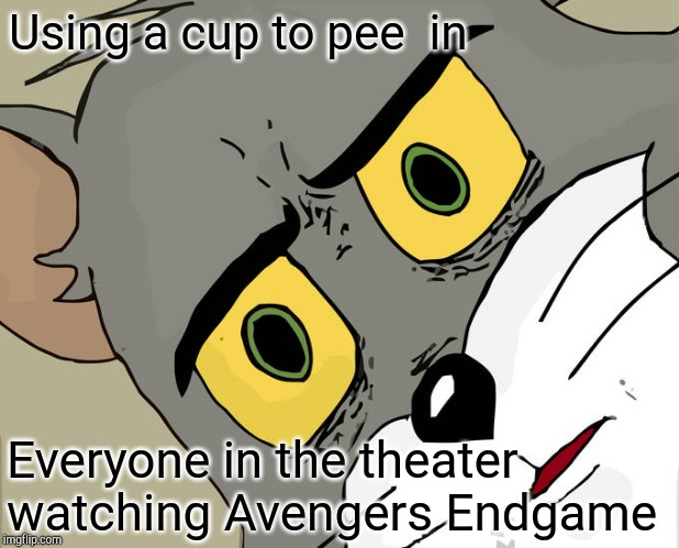 Avengers Endgame is 3 hours long, and from some of the early reviews, you can't miss a single moment | Using a cup to pee  in Everyone in the theater watching Avengers Endgame | image tagged in unsettled tom,avengers,avengers endgame,restroom,pipe_picasso | made w/ Imgflip meme maker