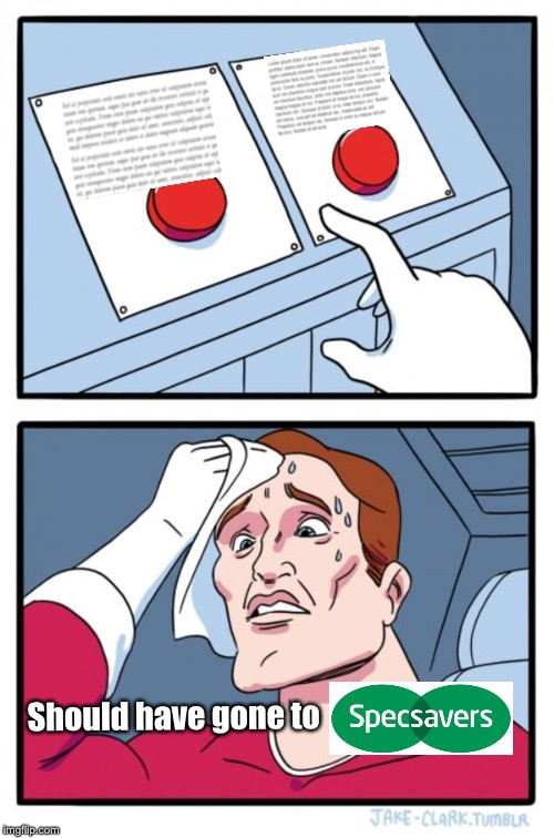 Two Buttons | Should have gone to | image tagged in memes,two buttons | made w/ Imgflip meme maker