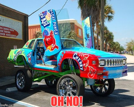 Auto atrocities Week 04/21-04/28 | OH NO! | image tagged in auto atrocities week,donk,kool aid,car | made w/ Imgflip meme maker
