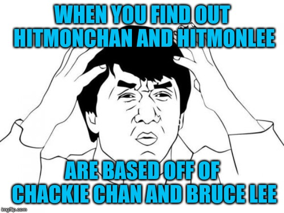 No joke, I just found this out today. | WHEN YOU FIND OUT HITMONCHAN AND HITMONLEE ARE BASED OFF OF CHACKIE CHAN AND BRUCE LEE | image tagged in memes,jackie chan wtf,pokemon,bruce lee,jackie chan | made w/ Imgflip meme maker