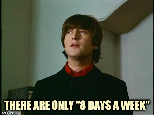 "John Lennon | THERE ARE ONLY ""8 DAYS A WEEK"" 