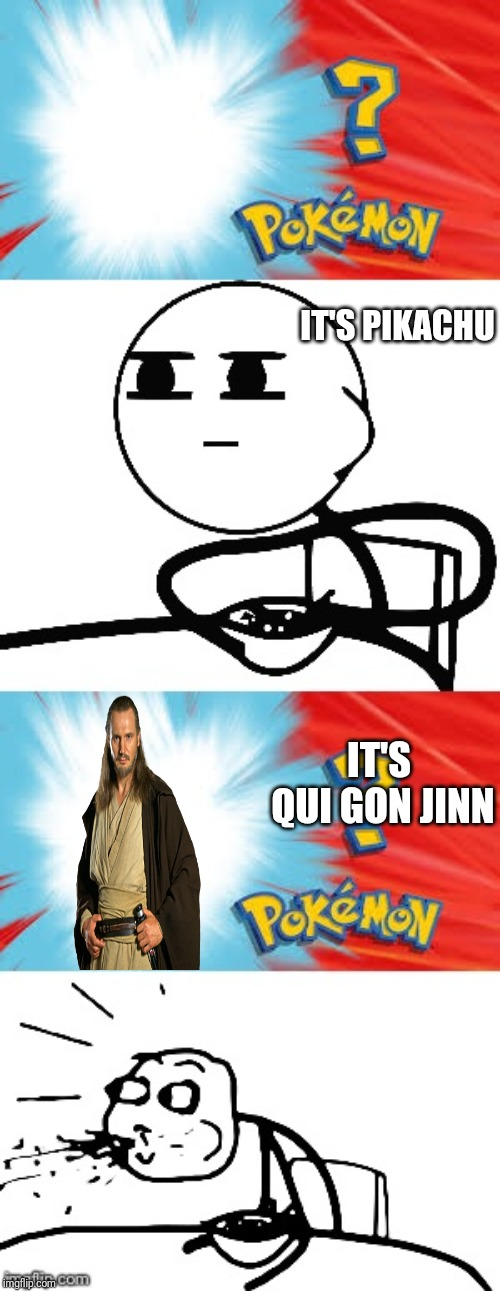 If star wars was in pokemon | IT'S PIKACHU IT'S QUI GON JINN | image tagged in who's that pokmon,star wars,qui gon jinn,memes,funny | made w/ Imgflip meme maker