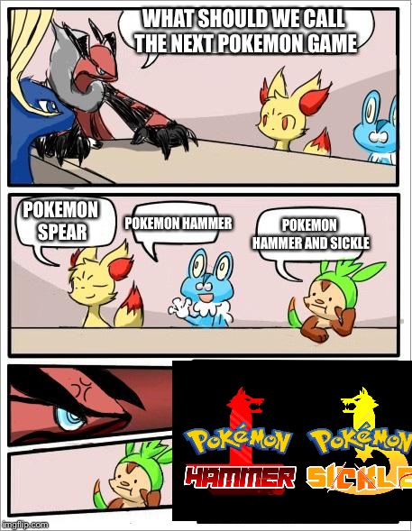 WHAT SHOULD WE CALL THE NEXT POKEMON GAME POKEMON HAMMER POKEMON SPEAR POKEMON HAMMER AND SICKLE | image tagged in pokemon board meeting | made w/ Imgflip meme maker