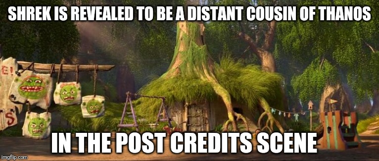 Just a Shrek meme or is it? CLICK TO FIND OUT MORE! | SHREK IS REVEALED TO BE A DISTANT COUSIN OF THANOS IN THE POST CREDITS SCENE | image tagged in avengers endgame,memes,shrek,thanos | made w/ Imgflip meme maker