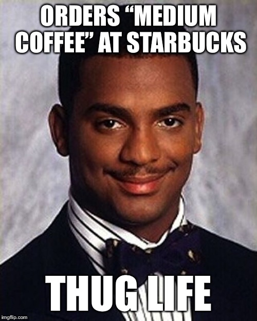 "Carlton Banks Thug Life | ORDERS ""MEDIUM COFFEE"" AT STARBUCKS THUG LIFE 