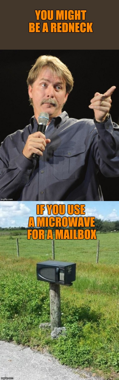It's true | YOU MIGHT BE A REDNECK IF YOU USE A MICROWAVE FOR A MAILBOX | image tagged in jeff foxworthy you might be a redneck if,memes,microwave,mailbox,funny,44colt | made w/ Imgflip meme maker