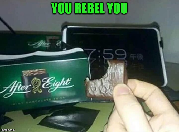 Don't let anyone tell you what to do |  YOU REBEL YOU | image tagged in candy,rebel,pipe_picasso | made w/ Imgflip meme maker