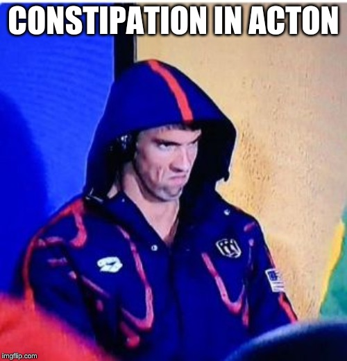 Michael Phelps Death Stare Meme | CONSTIPATION IN ACTON | image tagged in memes,michael phelps death stare | made w/ Imgflip meme maker