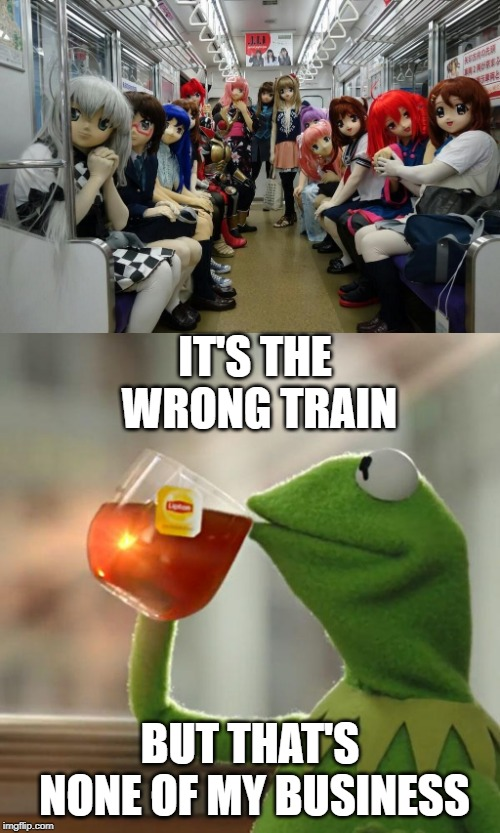 IT'S THE WRONG TRAIN BUT THAT'S NONE OF MY BUSINESS | image tagged in memes,but thats none of my business,anime,japan,meanwhile in japan | made w/ Imgflip meme maker