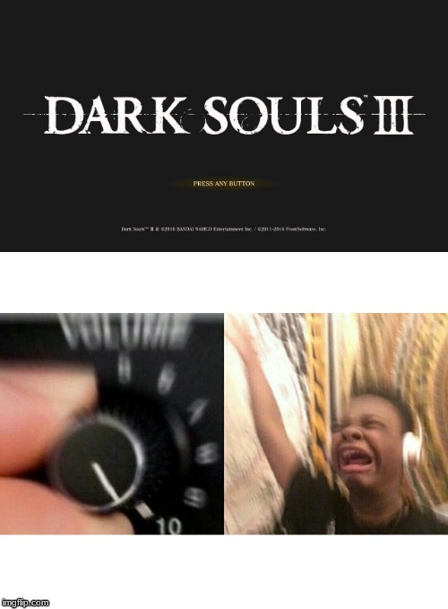 When you need to L I N K  D A T  F I R E . . . | image tagged in loud music,dark souls,dark souls 3,music,memes,gaming | made w/ Imgflip meme maker