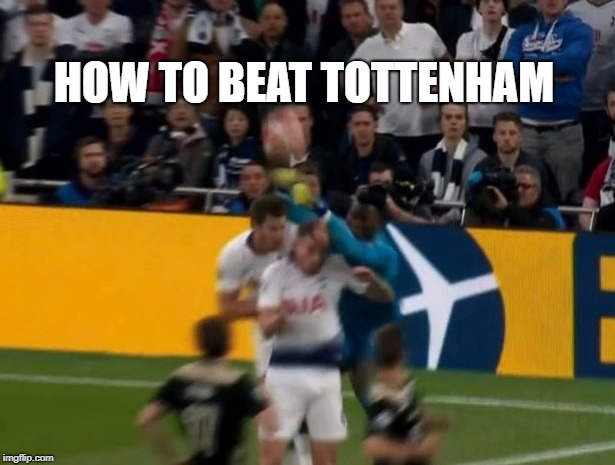 HOW TO BEAT TOTTENHAM | image tagged in conor mcgregor,afc ajax,tottenham,champions league | made w/ Imgflip meme maker