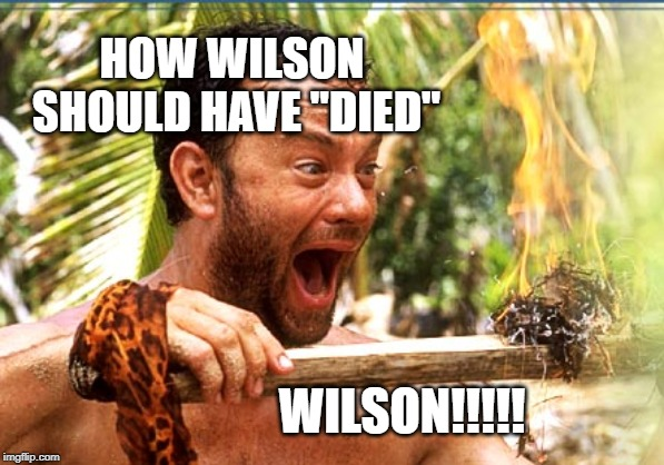"HISHE Castaway | HOW WILSON SHOULD HAVE ""DIED"" WILSON!!!!! 