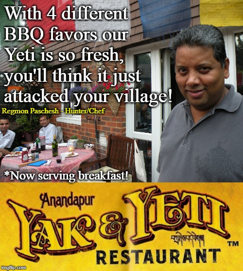 Restaurants to piss off PETA | With 4 different BBQ favors our Yeti is so fresh, you'll think it just attacked your village! *Now serving breakfast! Regmon Paschesh - Hunt | image tagged in yeti,food,restaurant,funny | made w/ Imgflip meme maker