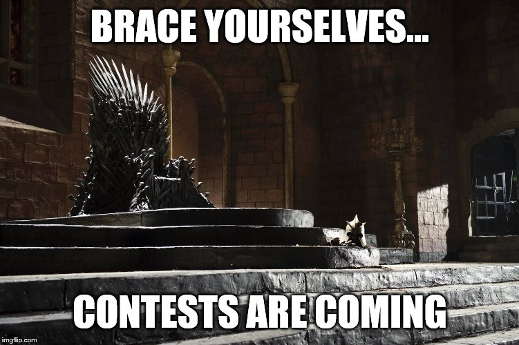 Iron Throne | BRACE YOURSELVES... CONTESTS ARE COMING | image tagged in iron throne | made w/ Imgflip meme maker