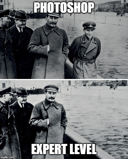 Stalin Photoshop | PHOTOSHOP EXPERT LEVEL | image tagged in stalin photoshop | made w/ Imgflip meme maker